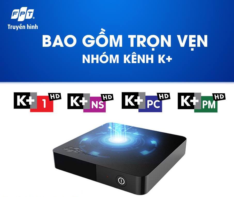 Khuyến mãi đăng ký K+ khi lắp mạng & truyền hình FPT 2019
